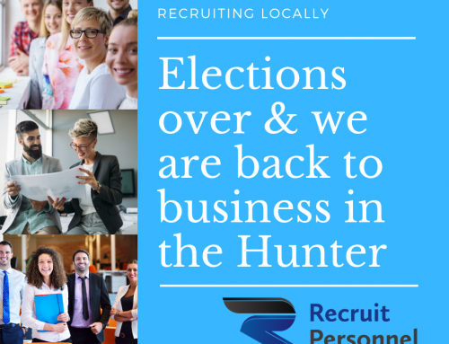 Elections over and we are Back to Business in the Hunter Valley