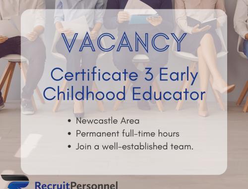 Job Alert:  Certificate 3 Early Childhood Educator – Newcastle Based